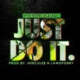 Just Do It – Dr Peppa x Lucasraps