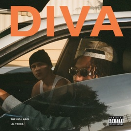 Diva (feat. Lil Tecca) – The Kid LAROI